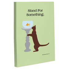 Doggy Decor Stand For Something Cat Graphic Art on Wrapped Canvas