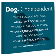 Doggy Decor Dog Codependent Textual Art on Wrapped Canvas