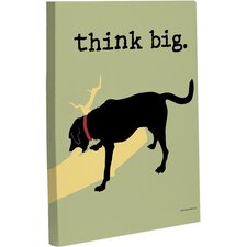 Doggy Decor Think Big Graphic Art on Wrapped Canvas