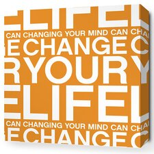 Stretched Change Your Life Textual Art on Wrapped Canvas in Orange