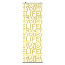 Slat Change Your Life Wall Hanging