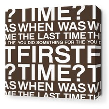 Stretched First Time Textual Art on Wrapped Canvas in White