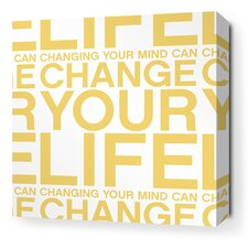 Stretched Change Your Life Textual Art on Wrapped Canvas in Yellow