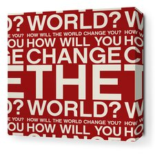 Stretched Change the World Textual Art on Wrapped Canvas in Scarlet