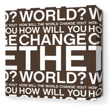 Stretched Change the World Textual Art on Wrapped Canvas in Brown