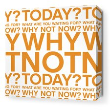 Stretched Why Not Textual Art on Wrapped Canvas in Orange