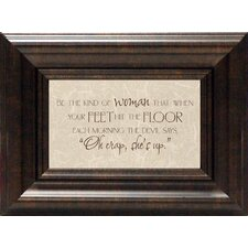 Be The Kind of Woman by Tonya Framed Textual Art