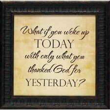 'What If You Woke Up Today' by Tonya Framed Textual Art