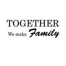 Together We Make Family Vinyl Wall Decal