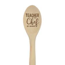 """Teacher by Day Chef by Night"" Laser Engraved Wooden Mixing Spoon"