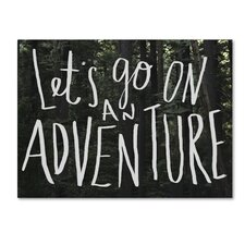 """Let's Go On An Adventure"" by Leah Flores Textual Art on Wrapped Canvas"