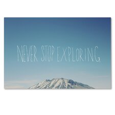 """Never Stop Exploring"" by Leah Flores Graphic Art on Wrapped Canvas"