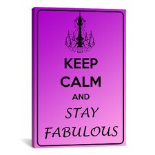 Keep Calm and Stay Fabulous Textual Art on Canvas