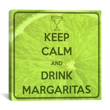 Keep Calm and Drink Margaritas Textual Art on Canvas