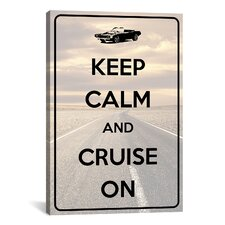 Keep Calm and Cruise On Textual Art on Canvas