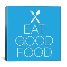 Kitchen Eat Good Food Textual Art on Canvas