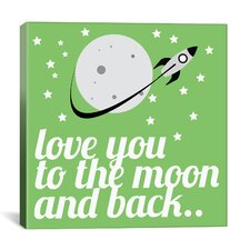 Love You to the Moon and Back Graphic Art on Canvas
