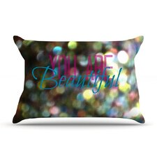 You Are Beautiful Pillow Case