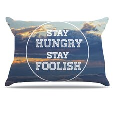 Stay Hungry Pillowcase