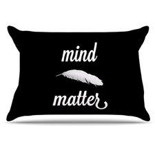 Mind Over Matter Pillowcase