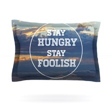 Stay Hungry by Skye Zambrana Pillow Sham