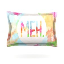 Meh by Skye Zambrana Pillow Sham