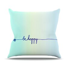 Be Happy by Monika Strigel Throw Pillow
