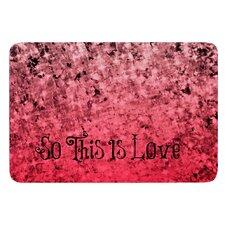 So This Is Love by Ebi Emporium Bath Mat
