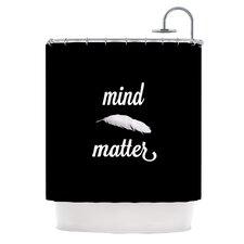 Mind Over Matter Shower Curtain