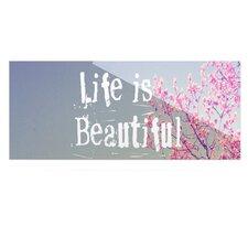 Life Is Beautiful by Rachel Burbee Graphic Art Plaque