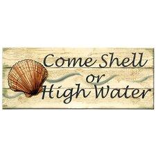 Dekoratives Holzschild Shell or High Water