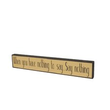 Wood 'Say Nothing' Textual Art