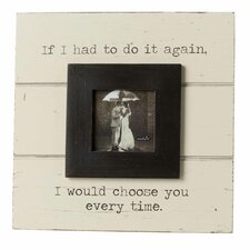 Wedding Choose You Picture Frame