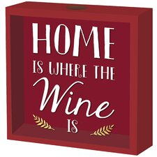 """""""Home is Where the Wine is"""" Cork Storage Box"""