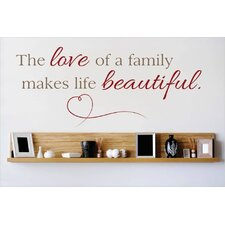The Love of a Family Makes Life Beautiful Wall Decal