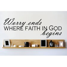 Worry Ends Where Faith In God Begins Wall Decal