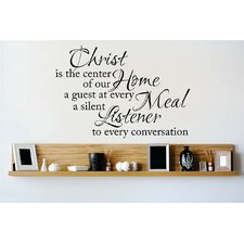 Christ is the Center of Our Home a Guest At Every Meal a Silent Listener Wall Decal