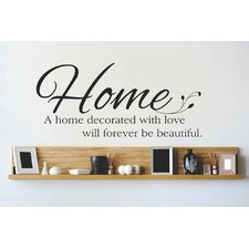 A Home Decorated with Love Will Forever Be Beautiful Wall Decal
