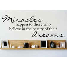 Miracles Happen To Those Who Believe In the Beauty of Their Dreams Wall Decal