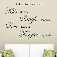 'Life is Too Short, So..' Wall Decal