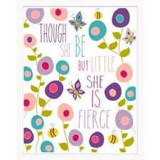 Though She Be but Little She Is Fierce Garden Paper Print