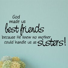 God Made Us Best Friends Because Sisters Wall Sticker