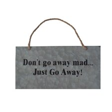 """Galvanized Wall Sign with Rope Handle """"Don't go away mad…Just Go Away!"""" Wall Decor"""